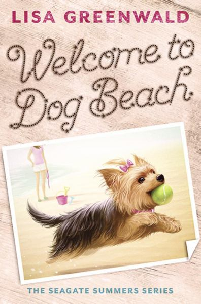 Welcome to Dog Beach (The Seagate Summers Series, Bk. 1)