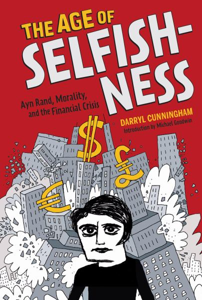 The Age of Selfishness: Ayn Rand, Morality, and the Financial Crisis