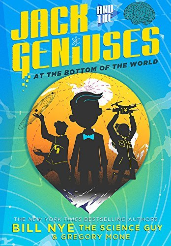 At the Bottom of the World (Jack and the Geniuses, Bk. 1)