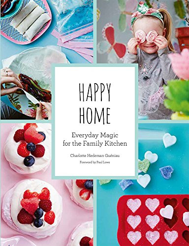 Happy Home: Everyday Magic for the Family Kitchen