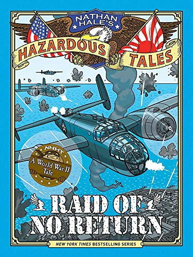 Raid of No Return (Nathan Hale's Hazardous Tales, Bk. 7)