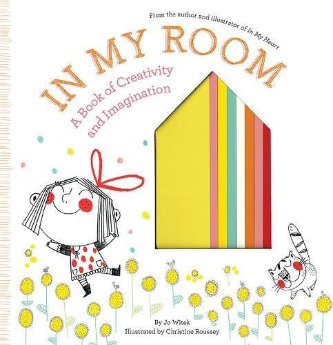 In My Room: A Book of Creativity and Imagination (Growing Hearts)