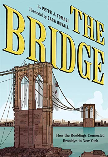 The Bridge: How the Roeblings Connected Brooklyn to New York