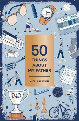 50 Things About My Father: A Celebration (Fill-in Gift Book)