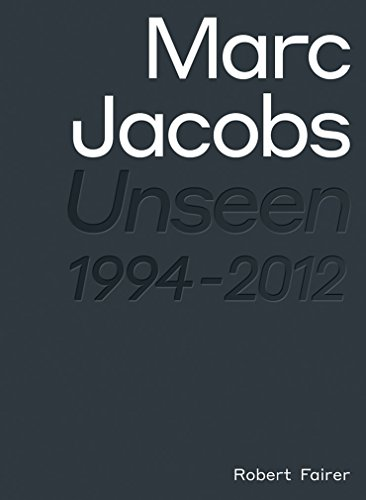 Marc Jacobs: Unseen 1994 - 2012