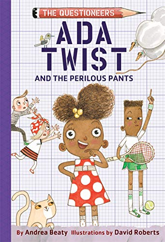 Ada Twist and the Perilous Pants (The Questioneers, Bk. 2)