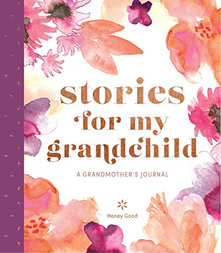 Stories for My Grandchild: A Grandmother's Journal