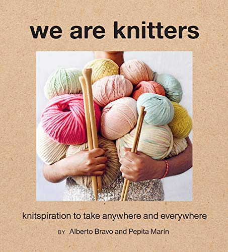 We Are Knitters: Knitspiration to Take Anywhere and Everywhere
