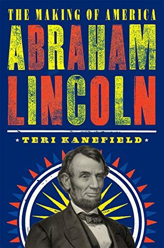 Abraham Lincoln (The Making of America, Bk. 3)