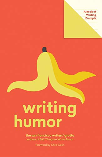 Writing Humor: A Book of Writing Prompts