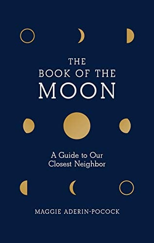 Book of the Moon: A Guide to Our Closest Neighbor