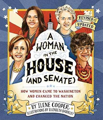 A Woman in the House (and Senate): How Women Came to Washington and Changed the Nation (Revised and Updated)
