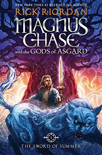 The Sword of Summer (Magnus Chase and the ods of Asgard, Bk. 1)