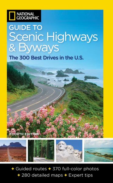 National Geographic Guide to Scenic Highways and Byways (4th Edition)