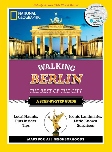 Berlin (National Geographi Walking the Best of the City Step-by-Step Guide)