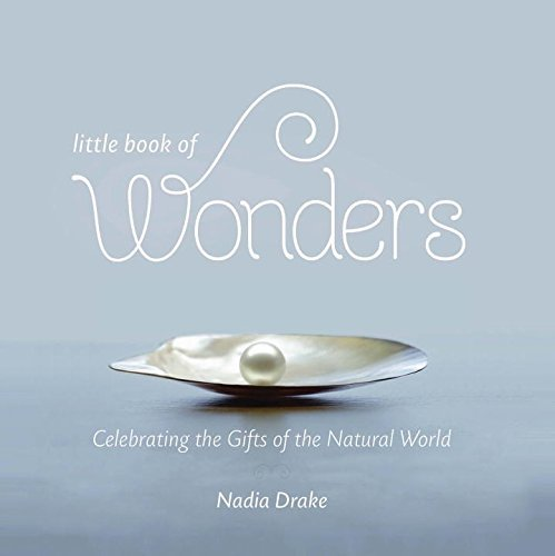 Little Book of Wonders: Celebrating the Gifts of the Natural World