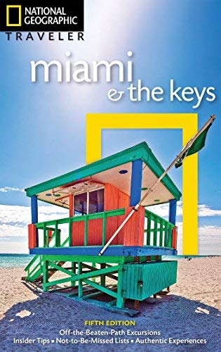 Miami & the Keys (National Geographic Traveler, 5th Edition)