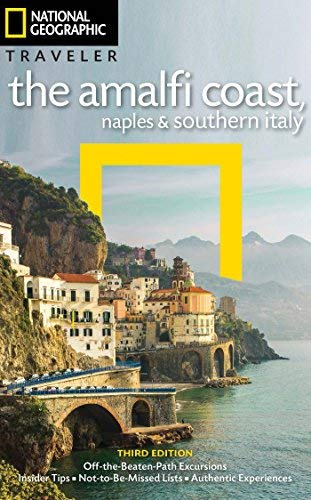 The Amalfi Coast: Naples & Southern Italy (National Geographic Traveler, 3rd Edition)