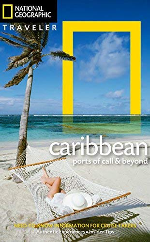 The Caribbean Port of Call & Beyond (National Geographic Traveler)