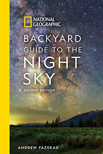 National Geographic Backyard Guide to the Night Sky (2nd Edition)