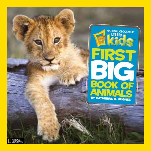 First Big Book of Animals (National Geographic Little Kids)
