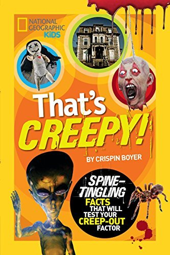 That's Creepy (National Geographic Kids)