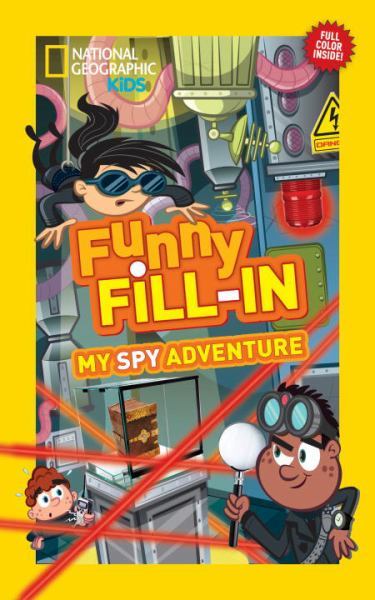 My Spy Adventure Funny Fill-In (National Geographic Kids)