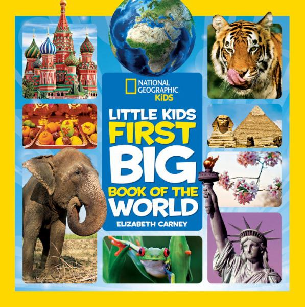 Little Kids First Big Book of the World (National Geographic Kids)