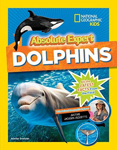 Dolphins (Absolute Expert, National Geographic Kids)