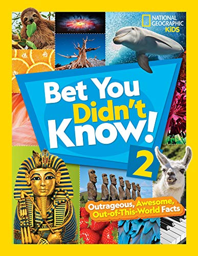Bet You Didn't Know! 2: Outrageous, Awesome, Out-of-This-World Facts (National Geographic Kids