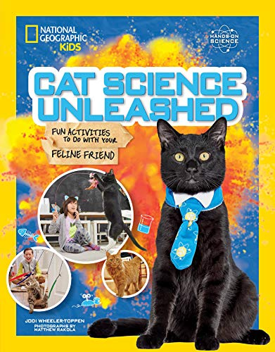 Cat Science Unleashed (National Geographic Kids)