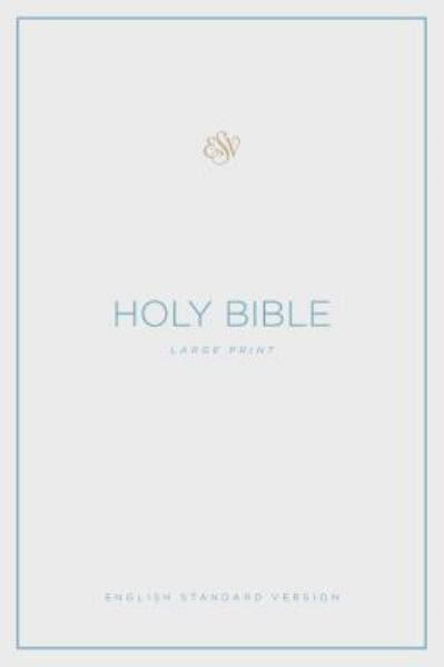 ESV Holy Bible (Large Print)