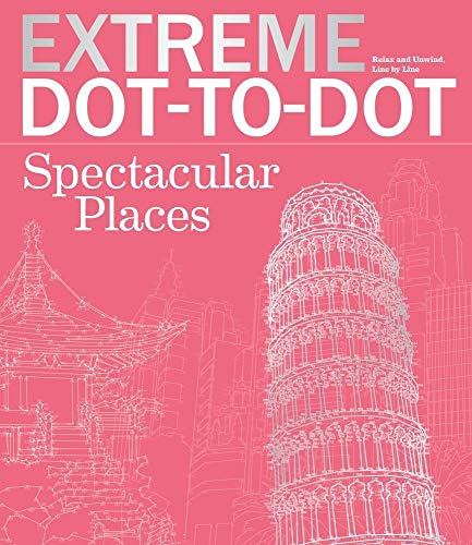 Spectacular Places: Extreme Dot-To-Dot (Extreme Art!)