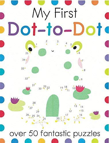 My First Dot-to-Dot: Over 50 Fantastic Puzzles (My First Activity Books)