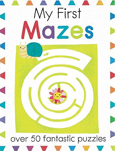 My First Mazes: Over 50 Fantastic Puzzles (My First Activity Books)