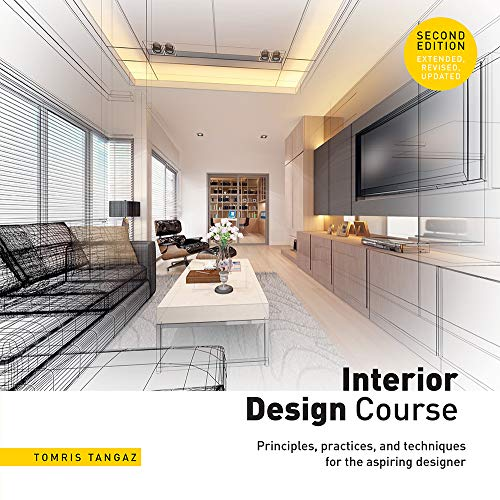 Interior Design Course: Principles, Practices, and Techniques for the Aspiring Designer (2nd Edition)
