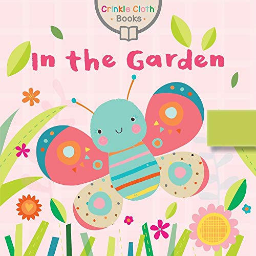 In the Garden (Crinkle Cloth Books)