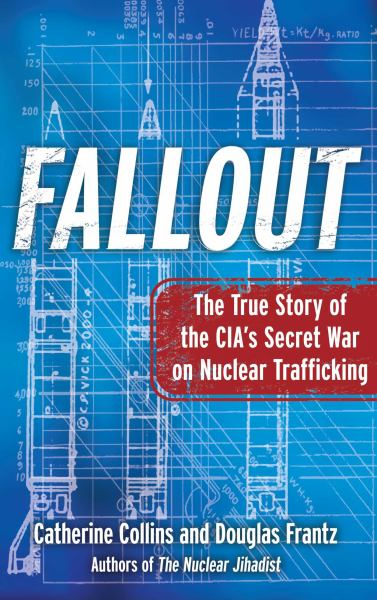 Fallout: The True Story of the CIA's Secret War on Nuclear Trafficking