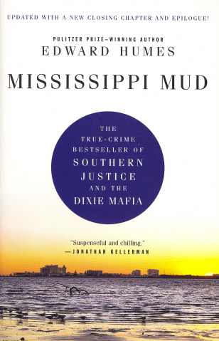 Mississippi Mud: The True-Crime Bestseller of Southern Justice and the Dixie Mafia (Updated)