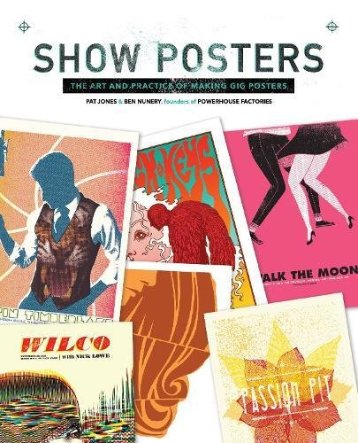 Show Posters: The Art and Practice of Making Gig Posters