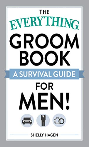 The Everything Groom Book:A Survival Guide for Men