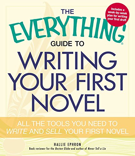 Writing Your First Novel (The Everything Guide to)