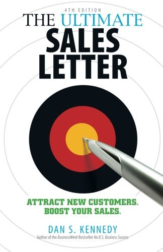 The Ultimate Sales Letter: Attract New Customers. Boost your Sales. (4th Edition)