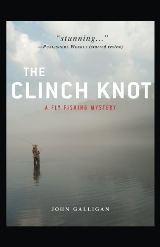 The Clinch Knot (A Fly Fishing Mystery)
