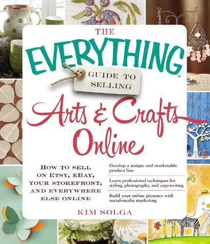 Selling Arts & Crafts Online (The Everything Guide)