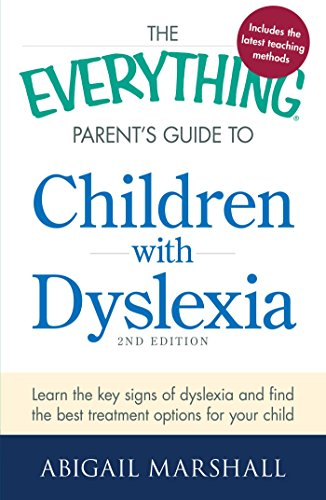 Children with Dyslexia (The Everything Parent's Guide, 2nd Edition)