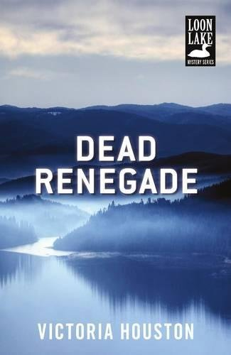 Dead Renegade (A Loon Lake Mystery)