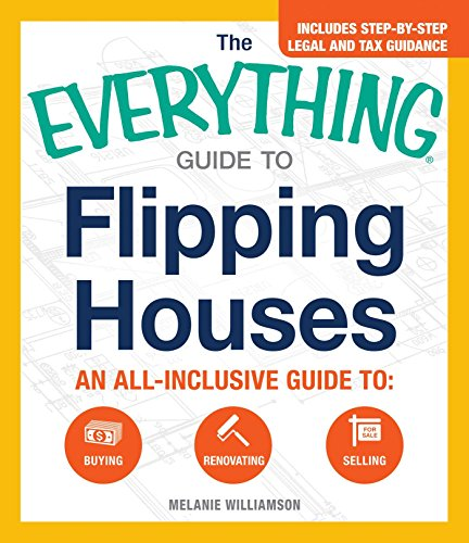 Flipping Houses (The Everything Guide to)
