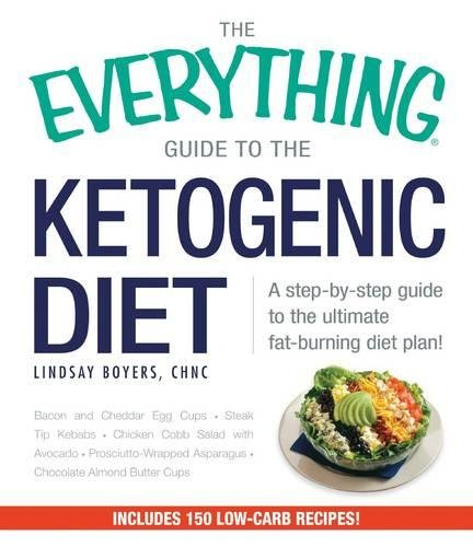 The Ketogenic Diet (The Everything Guide to)