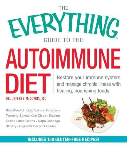 The Autoimmune Diet (The Everything Guide to)